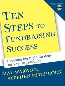 Ten Steps to Fundraising Success: Choosing the Right Strategy for Your Organization