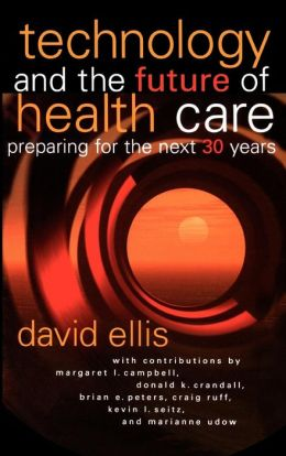 Technology and the Future of Health Care: Preparing for the Next 30 Years