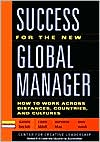 Success for the New Global Manager: What You Need to Know about Managing across Distances, Countries and Cultures