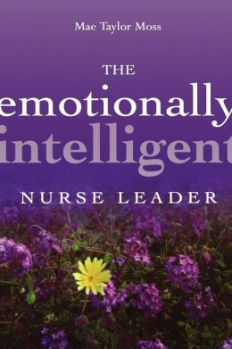 Emotionally Intelligent Nurse Leader