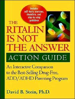 Ritalin Is Not the Answer Action Guide: An Interactive Companion to the Bestselling Drug-Free ADD/ADHD Parenting Program