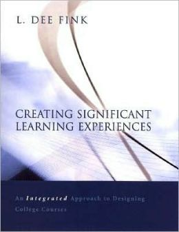 Creating Significant Learning Experiences: An Integrated Approach to Designing College Courses (Josey-Bass Higher and Adult Education Series)