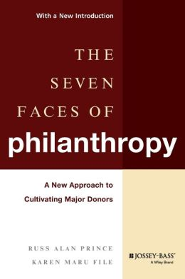The Seven Faces of Philanthropy (Nonprofit and Public Management Series): A New Approach to Cultivating Major Donors