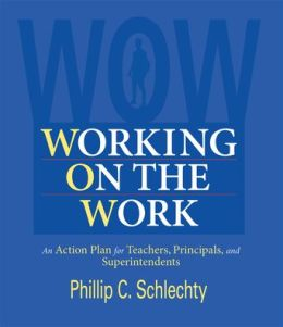 Working on the Work: An Action Plan for Teachers, Principals, and Superintendents
