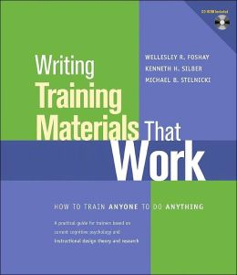 Writing Training Materials That Work : How to Train Anyone to Do Anything