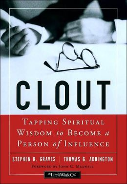 Clout: Tapping Spiritual Wisdom to Become a Person of Influence