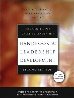Center for Creative Leadership Handbook of Leadership Development (J-B CCL (Center for Creative Leadership) Series #25)