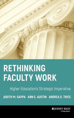 Rethinking Faculty Work: Higher Education's Strategic Imperative