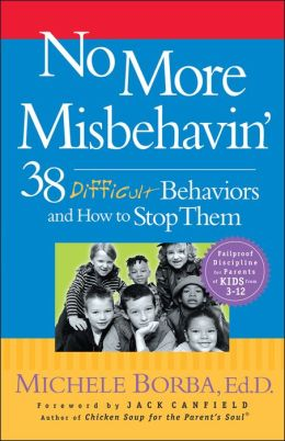 No More Misbehavin': 38 Bad Behaviors and How to Stop Them