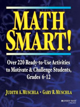 Math Smart!: Over 220 Ready-to-Use Activities to Motivate & Challenge Students, Grades 6-12