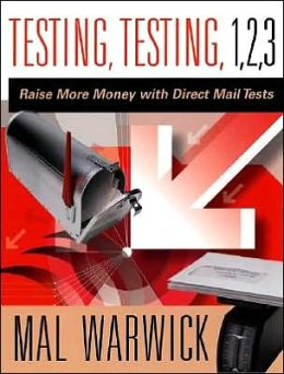 Testing, Testing 1, 2, 3: Raise More Money with Direct Mail Tests