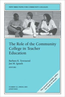 The Role of the Community College in Teacher Education: New Directions for Community Colleges