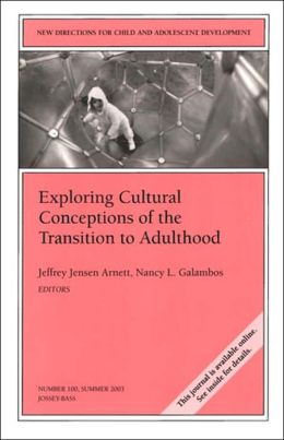 Exploring Cultural Conceptions of the Transitions to Adulthood: New Directions for Child and Adolescent Development