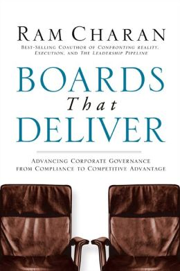 Boards That Deliver: Advancing Corporate Governance from Compliance to Competitive Advantage