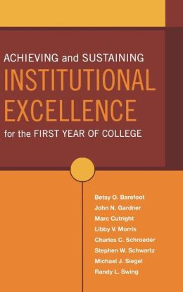 Achieving and Sustaining Excellence in the First Year of College