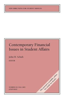 Contemporary Financial Issues in Student Affairs: New Directions for Student Services #103