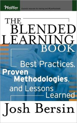 Blended Learning Book: Best Practices, Proven Methodologies, and Lessons Learned