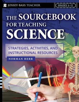 Sourcebook for Teaching Science, Grades 6-12: Strategies, Activities, and Instructional Resources