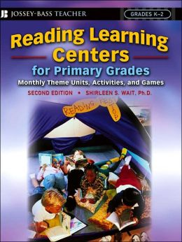 Reading Learning Centers for Primary Grades, K-2: Monthly Theme Units, Activities, and Games