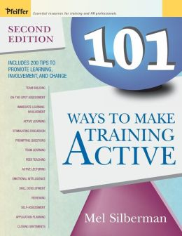 101 Ways to Make Training Active (with CD-ROM)