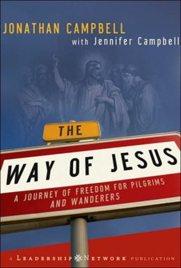 Way of Jesus: A Journey of Freedom for Pilgrims and Wanderers