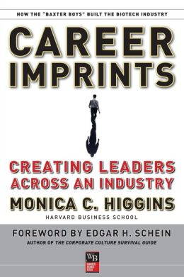 Career Imprints: Creating Leaders Across An Industry