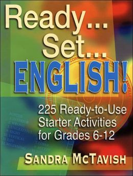 Ready... Set... English!: 225 Ready-to-Use Starter Activities for Grades 6-12