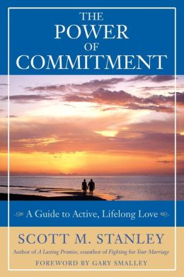 Power of Commitment: A Guide to Active, Lifelong Love