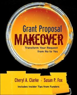 Grant Proposal Makeover: Transform Your Request from No to Yes