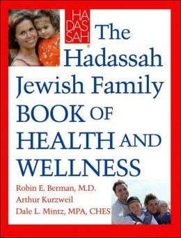 The Hadassah Jewish Family Book of Health and Wellness
