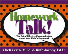 Homework Talk!: The Art of Effective Communication About Your Child's Homework