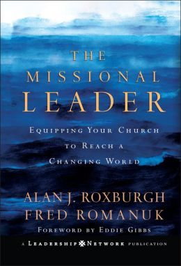 Missional Leader: Equipping Your Church to Reach a Changing World