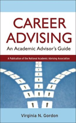 Career Advising: An Academic Advisor's Guide