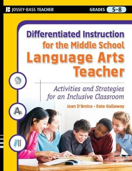 Differentiated Instruction For The Middle School Language Arts Teacher (Differentiated Instruction for Middle School Teachers Series)
