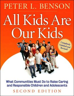 All Kids Are Our Kids: What Communities Must Do to Raise Caring and Responsible Children and Adolescents