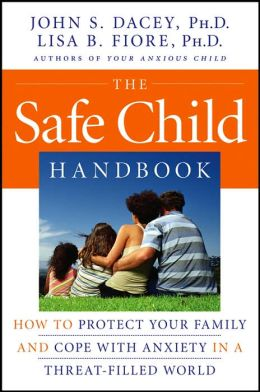 Safe Child Handbook: How to Protect Your Family and Cope with Anxiety in a Threat-Filled World