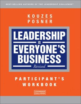 Leadership is Everyone's Business, Participant Workbook