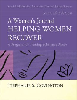 A Woman's Journal: Helping Women Recover - Special Edition for Use in the Criminal Justice System, Revised