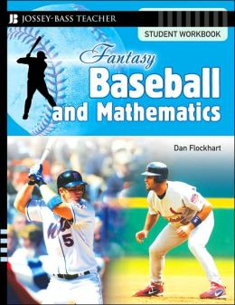 Fantasy Baseball and Mathematics: Student Workbook Dan Flockhart