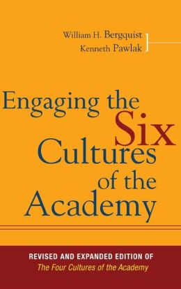 Engaging the Six Cultures of the Academy: Revised and Expanded Edition of The Six Cultures of the Academy