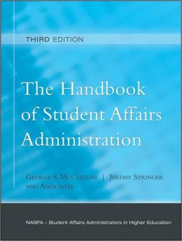 Handbook of Student Affairs Administration, (Sponsored by the National Association of Student Personnel Administrators)