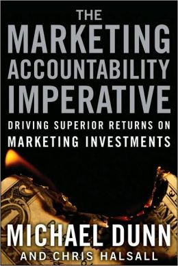 Marketing Accountability Imperative: A Roadmap to Effective and Efficient Marketing Spending