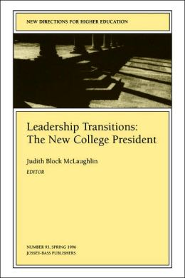 Leadership Transitions: The New College President