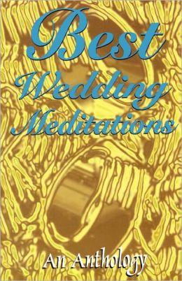 Best Wedding Meditations: An Anthology