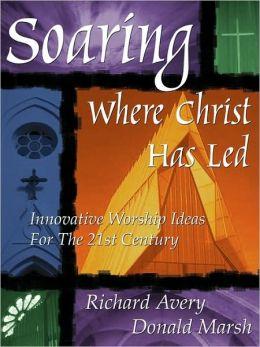 Soaring Where Christ Has Led