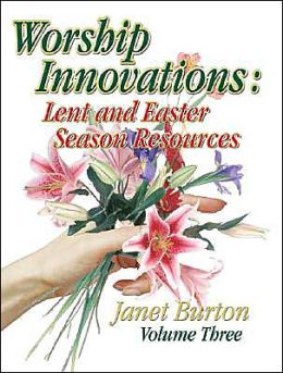 Worship Innovations: Easter Season Resources