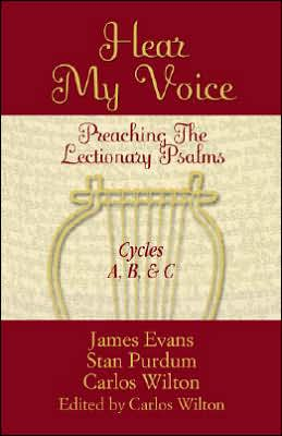 Hear My Voice: Preaching the Lectionary Psalms - Cycles A, B, C