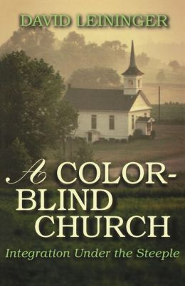 Color-Blind Church: Integration under the Steeple