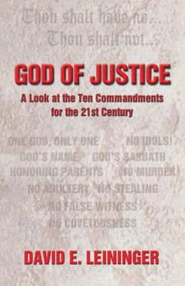 God of Justice: A Look at the Ten Commandments for the 21st Century