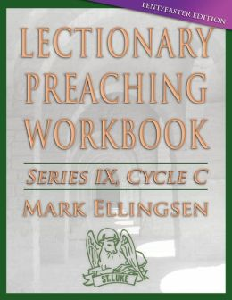 Lectionary Preaching Workbook: Lent/Easter Edition: Cycle C